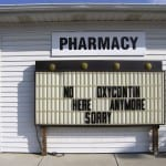 A sign outside a Morrow, Ohio, pharmacy is bad news for those seeking Oxy. Photo by Jennifer Durban/Flickr.