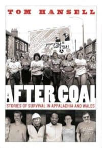 After Coal: Stories of Survival from Appalachia and Wales