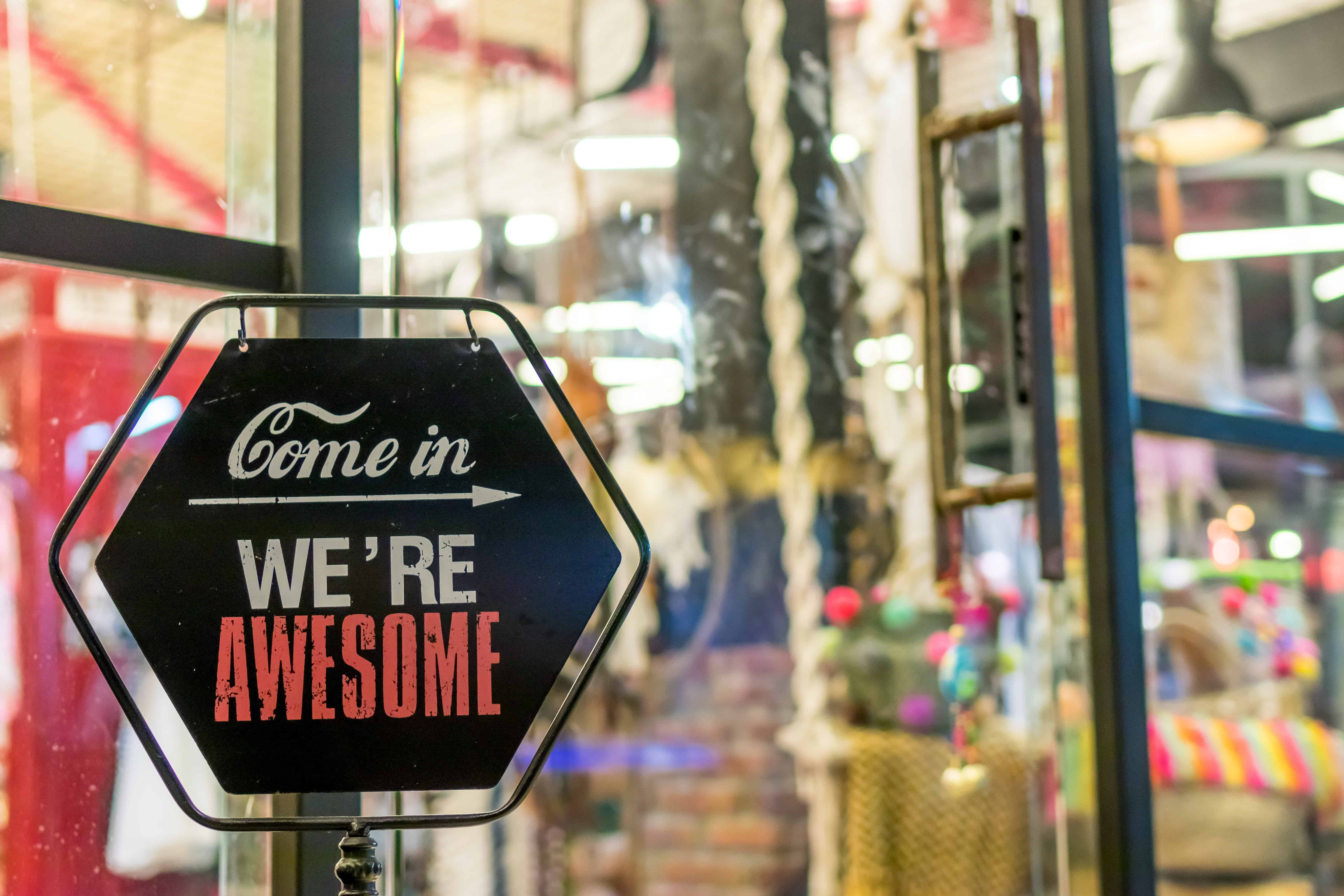 Come in We're Awesome Sign
